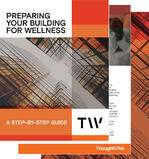 ThoughtWire Image- Preparing Your Building For Wellness Guide